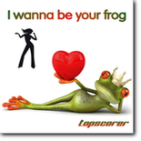I wanna be your frog